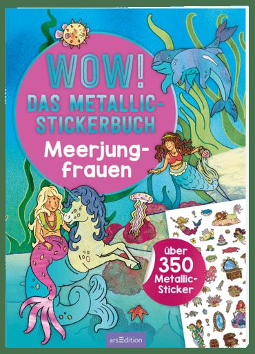 WOW! Das Metallic-Stickerbuch - Meerjungfrauen