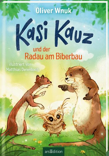 Kasi Kauz und der Radau am Biberbau