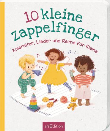 10 kleine Zappelfinger - Kniereiter, Lieder, Reime für Kleine