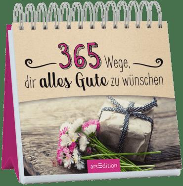 365 Wege, dir alles Gute zu wünschen
