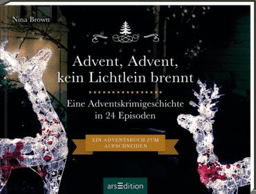 Advent, Advent kein Lichtlein brennt. Ein Krimi-Adventskalender in 24 Episoden
