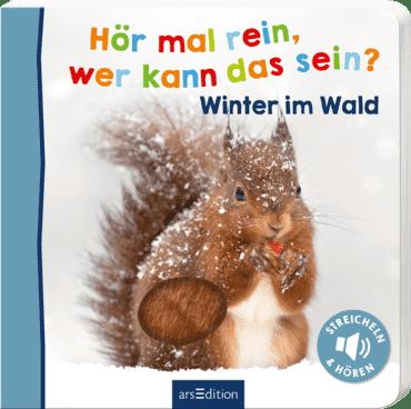 Hör mal rein, wer kann das sein? – Winter im Wald