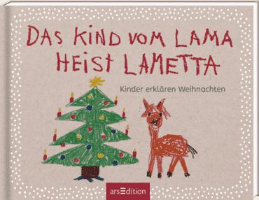 Das Kind vom Lama heist Lametta. Kinder erklären Weihnachten