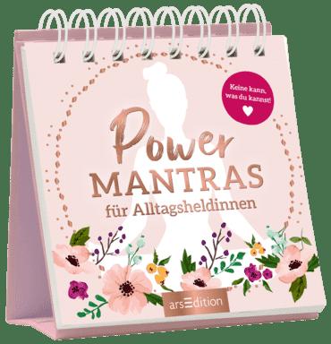 Power-Mantras für Alltagsheldinnen