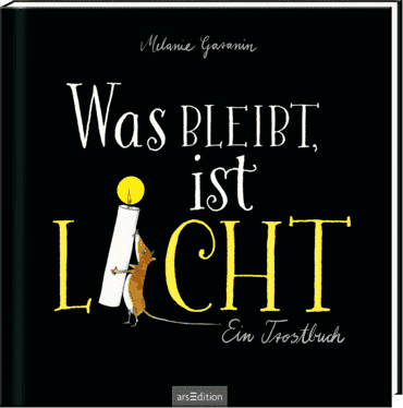 Was bleibt, ist Licht. Ein Trostbuch