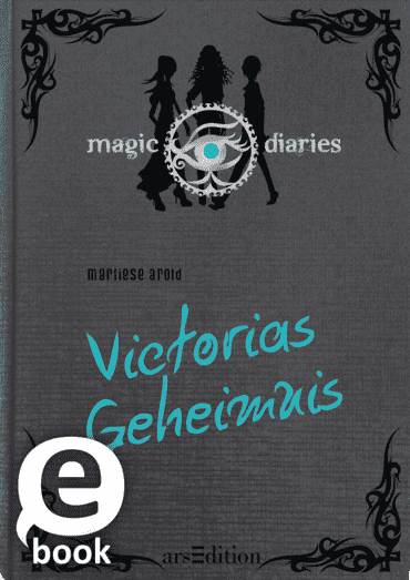 Magic Diaries. Victorias Geheimnis