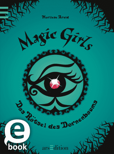 Magic Girls - Das Rätsel des Dornenbaums