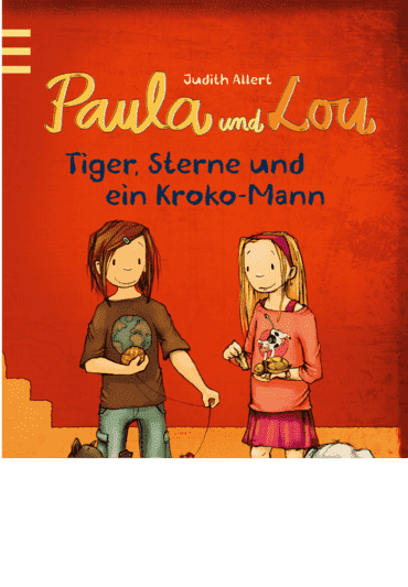 Paula und Lou - Tiger, Sterne und ein Kroko-Mann