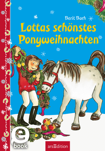 Lottas schönstes Ponyweihnachten