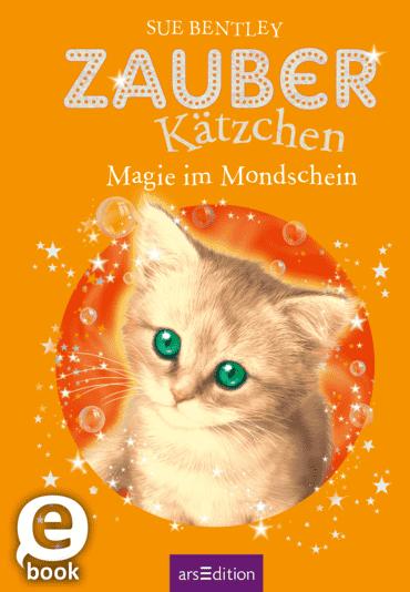 Zauberkätzchen - Magie im Mondschein
