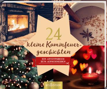 24 kleine Kaminfeuergeschichten - Ein Adventskalender mit 24 weihnachtlichen Geschichten zum Aufschneiden