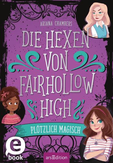 Die Hexen von Fairhollow High - Plötzlich magisch