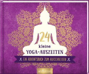 24 kleine Yoga-Auszeiten - Ein Adventsbuch zum Aufschneiden
